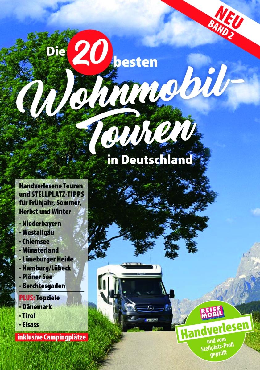 Die 20 besten Wohnmobil-Touren in D Band 2