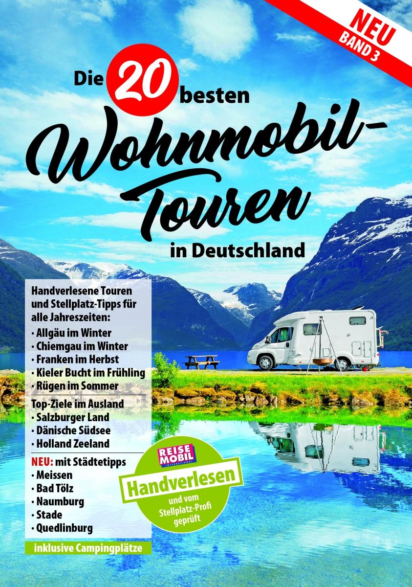 Die 20 besten Wohnmobil-Touren in D Band 3