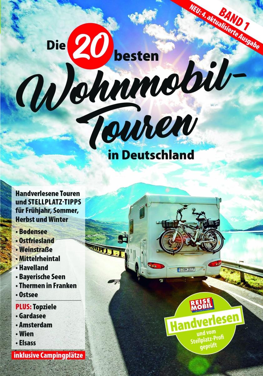 Die 20 besten Wohnmobil-Touren in D Band 1
